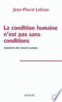 La condition humaine n'est pas sans conditions