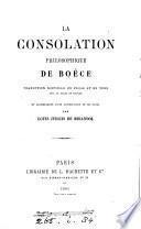 La consolation philosophique, tr., accompagnée d'une intr. et de notes par L. Judicis de Mirandol