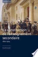 La construction de l'enseignement secondaire (1802-1914)