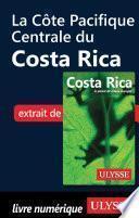 La Côte Pacifique Centrale du Costa Rica
