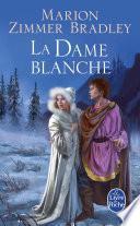 La Dame blanche (Le Cycle du Trillium, tome 4)