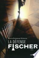 La défense Fischer