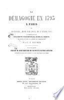 La démagogie en 1793 à Paris ou histoire, jour par jour, de l'année 1793 recueillis mis en ordre et commentés par C. A. Dauban