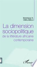 La dimension sociopolitique de la littérature africaine contemporaine
