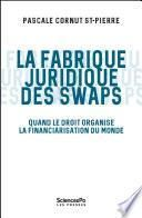 La fabrique juridique des swaps