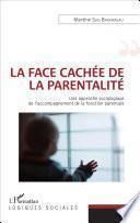 La face cachée de la parentalité