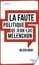 La faute politique de Jean-Luc Mélenchon