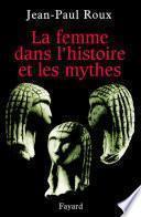 La femme dans l'histoire et les mythes