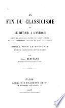 La fin du classicisme et le retour a l'antique dans la seconde moitié du XVIII siècle et les premières années du XIX, en France