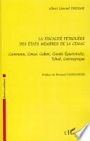 La fiscalité pétrolière des Etats membres de la CEMAC