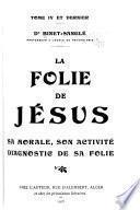 La folie de Jésus ...