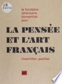La fondation américaine Blumenthal pour la pensée et l'art français
