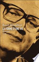 La forme d'une vie. Mémoires (1924-2010)