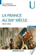 La France au XIXe siècle - 4e éd.