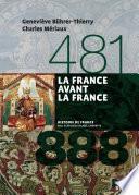 La France avant la France (481-888)