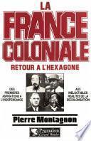 La France Coloniale (Tome 2) - Retour à l'Hexagone