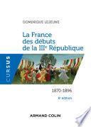 La France des débuts de la IIIe République - 6e éd.
