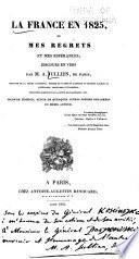 La France en 1825, ou, Mes regrets et mes espérances