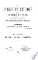La France et l'Europe pendant le siége de Paris (18 September 1870 - 28 Janvier 1871)