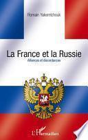 La France et la Russie. Alliances et discordances