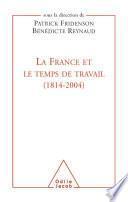 La France et le temps de travail (1814-2004)