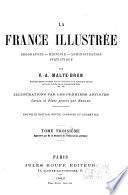 La France illustrée, géographie - histoire -administration - statistique