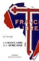 La France libre fut africaine
