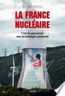 La France nucléaire. L'art de gouverner une technologie contestée