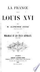 La France sous Louis XVI: Mirabeau et les États généraux. 1893