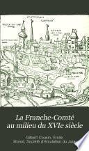 La Franche-Comté au milieu du XVIe siècle