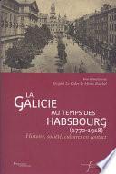 La Galicie au temps des Habsbourg (1772-1918)