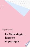 La Généalogie : histoire et pratique