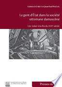 La gent d'État dans la société ottomane damascène
