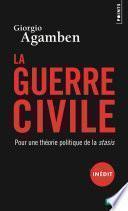La Guerre civile. Pour une théorie politique de la stasis