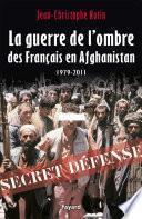 La Guerre de l'ombre des Français en Afghanistan
