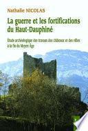 La guerre et les fortifications du Haut-Dauphiné