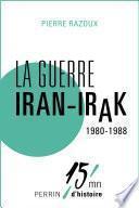 La guerre Iran-Irak 1980-1988