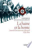 La Haine et la honte. Journal d'un aristocrate allemand. 1936-1944