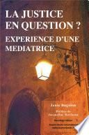 La Justice en Question? Experience d'une Mediatrice