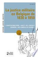 La justice militaire en Belgique de 1830 à 1850