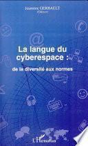 La langue du cyberespace: de la diversité aux normes