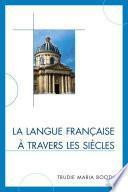 La langue française à travers les siècles