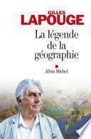 La Légende de la géographie