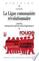 La Ligue communiste révolutionnaire (1968-1981)