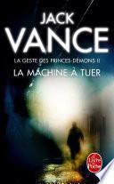 La Machine à tuer (La Geste des princes-démons, tome 2)