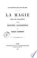 La magie chez les chaldéens et les origines accadiennes par François Lenormant