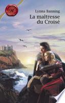 La maîtresse du Croisé (Harlequin Les Historiques)