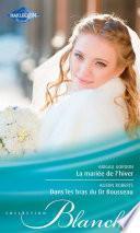 La mariée de l'hiver - Dans les bras du Dr Rousseau