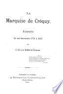 La marquise de Crequy. Extraits de ses souvenirs 1710 a 1803 par la baronne Edith de Cramm