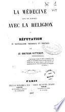 La médecine dans ses rapports avec la religion ou réfutation de matérialisme théorique et pratique